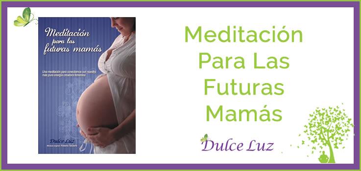 Meditación para las Futuras Mamás